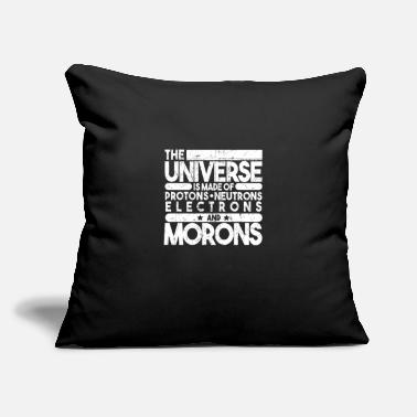 Moron The universe is made of protons of morons - Throw Pillow Cover