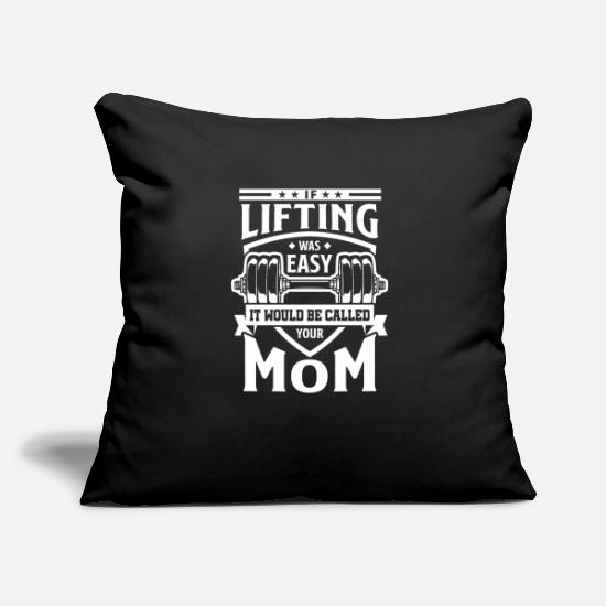 "Lifting Pillow Cases - If Lifting was easy your mom - gym power muscle - Throw Pillow Cover 18"" x 18"" black"