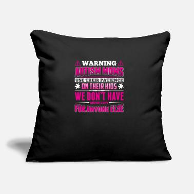 "Piece Warning Autism Moms Use Their Patience On Kids - Throw Pillow Cover 18"" x 18"""