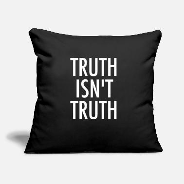 "Truth Truth Isn't Truth - Throw Pillow Cover 18"" x 18"""