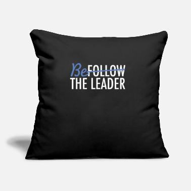 "Leader Be The Leader - Throw Pillow Cover 18"" x 18"""