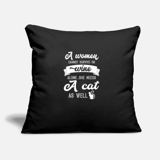 "Quotes Pillow Cases - A Woman Cannot Survive On Wine Alone She Needs A Cat As Well - Throw Pillow Cover 18"" x 18"" black"