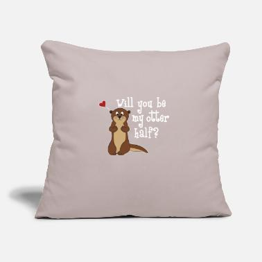 "Animal Will you be my Otter half Funny Otter Shirt - Throw Pillow Cover 18"" x 18"""
