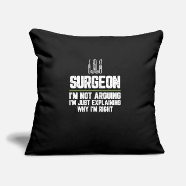 "Student Surgeon I'm Not Arguing I'm Just Explaining Why - Throw Pillow Cover 18"" x 18"""