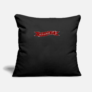"Kill Killing IT - Throw Pillow Cover 18"" x 18"""