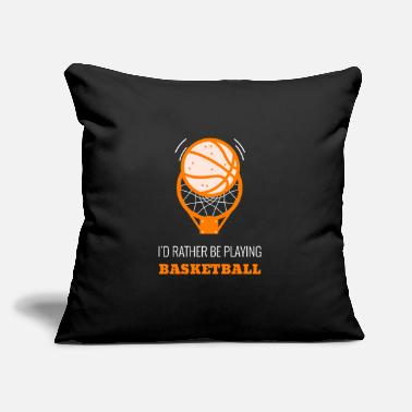 "Save Id Rather Be Playing Basketball - Throw Pillow Cover 18"" x 18"""