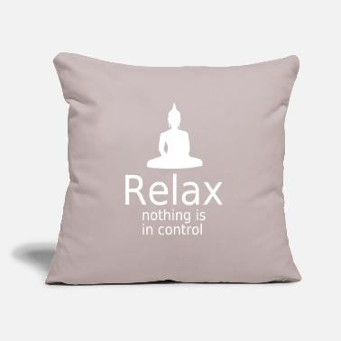 "India Relax Nothing is in Control Buddha Meditation Yoga - Throw Pillow Cover 18"" x 18"""