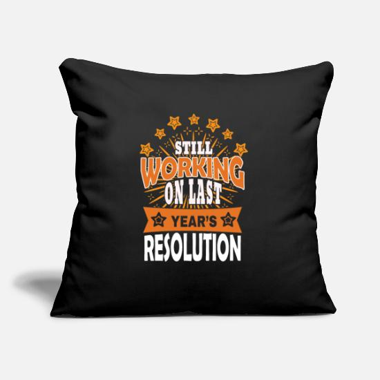 "Resolution Pillow Cases - Still Working On Last Years Resolution - Throw Pillow Cover 18"" x 18"" black"