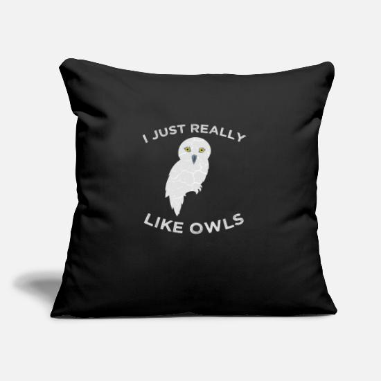 "Owl Pillow Cases - I Just Really Like Owls Design Gift Ideas - Throw Pillow Cover 18"" x 18"" black"