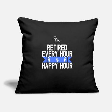 "Happy Hour I'm Retired Every Hour Is Happy Hour - Throw Pillow Cover 18"" x 18"""