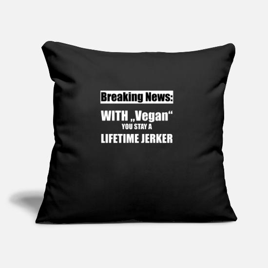 "Fuck Pillow Cases - News Vegan Joke Birthday prank Gift Shirt - Throw Pillow Cover 18"" x 18"" black"