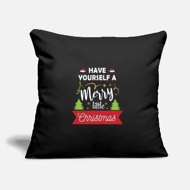 "Have Yourself A Merry Little Christmas Have yourself a merry little christmas - Throw Pillow Cover 18"" x 18"""