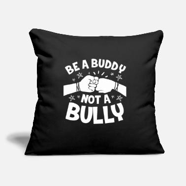"Anti Bully Anti-bullying anti-bullying bullying school gift - Throw Pillow Cover 18"" x 18"""