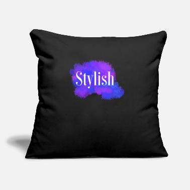 "Stylish stylish - Throw Pillow Cover 18"" x 18"""