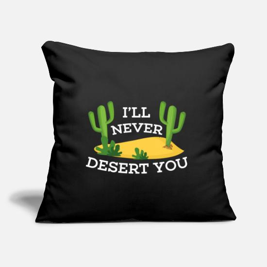 "Love Pillow Cases - I'll Never Desert You - Throw Pillow Cover 18"" x 18"" black"