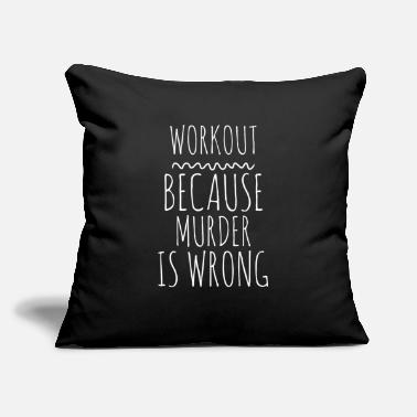 "Squat Workout Because Murder Is Wrong Funny Workout Exer - Throw Pillow Cover 18"" x 18"""