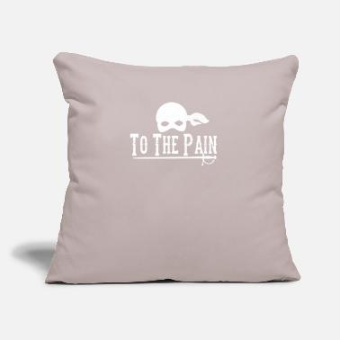 "Pain To The Pain - Throw Pillow Cover 18"" x 18"""