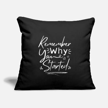 "Remember Why You Started - Throw Pillow Cover 18"" x 18"""