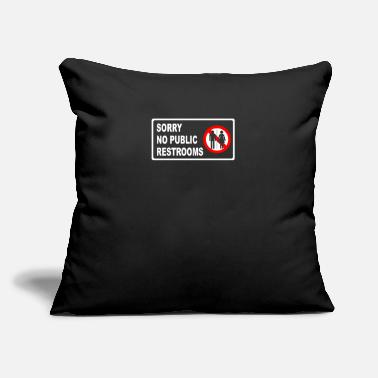 "Restroom SORRY NO PUBLIC RESTROOMS - Throw Pillow Cover 18"" x 18"""