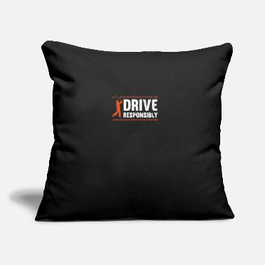 "Drive responsibly - Throw Pillow Cover 18"" x 18"""