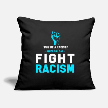 "Anti Racism Against Racism Gift - Throw Pillow Cover 18"" x 18"""