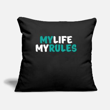 "Decision Sayings My Life My Rules Cool Gift - Throw Pillow Cover 18"" x 18"""