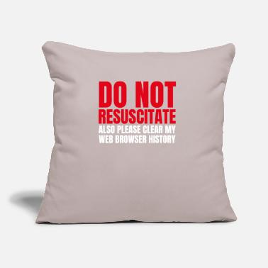 "Computer Do Not Resuscitate Also Clear web browser history - Throw Pillow Cover 18"" x 18"""