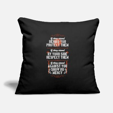 "Stand If they stand behind you, protect them. If they - Throw Pillow Cover 18"" x 18"""
