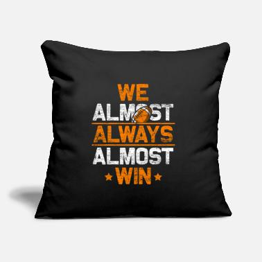 "We Almost Always Win Football - We Almost Always Almost Win - Throw Pillow Cover 18"" x 18"""