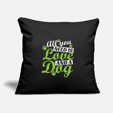 "Fur All you need is Love and a Dog - Throw Pillow Cover 18"" x 18"""