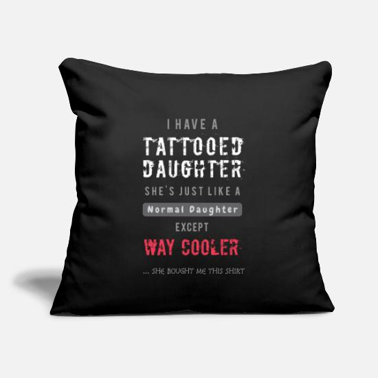 "Father Pillow Cases - Tattooed Daughter Mother Father Parent Mom Dad - Throw Pillow Cover 18"" x 18"" black"