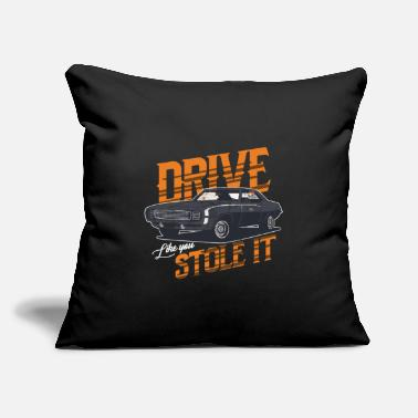 "Drive It Like You Stole It Car Racing Motorsport - Throw Pillow Cover 18"" x 18"""