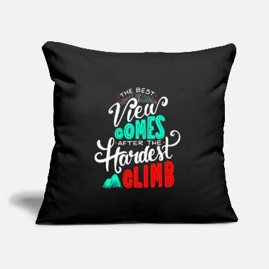 "The Best View Comes After the Hardest Climb. - Throw Pillow Cover 18"" x 18"""