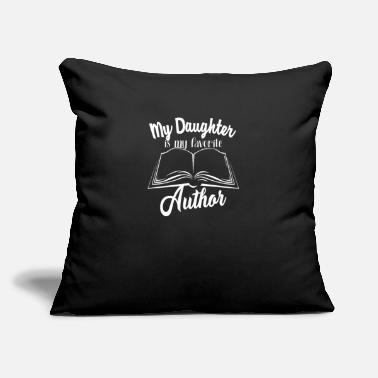 "My Daughter Is My Favorite Author Gift Parents - Throw Pillow Cover 18"" x 18"""