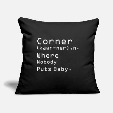 "Corner Kick Corner Where Nobody Puts Baby - Throw Pillow Cover 18"" x 18"""