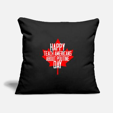 "American Citizen Happy Teach Americans About Poutine Day - Throw Pillow Cover 18"" x 18"""