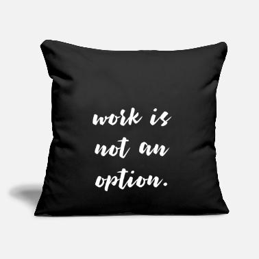 "Unemployed Unemployed - Throw Pillow Cover 18"" x 18"""