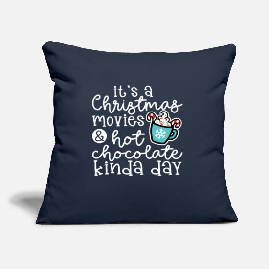 "Christmas Pillow Cases - It's A Christmas Movies & Hot Chocolate Kinda Day - Throw Pillow Cover 18"" x 18"" navy"