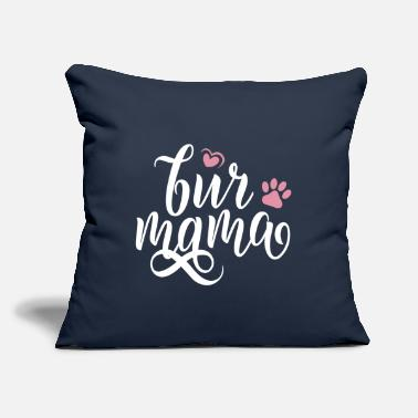 "Fur Fur Mama - Throw Pillow Cover 18"" x 18"""