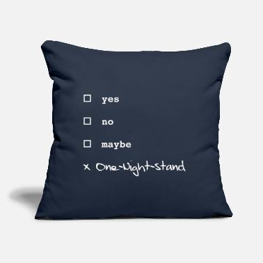"One Night Stand Yes, no, maybe? One-night-stand! - Throw Pillow Cover 18"" x 18"""