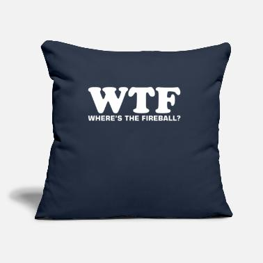 "Wtf Fireball WTF Wheres The Fireball - Throw Pillow Cover 18"" x 18"""