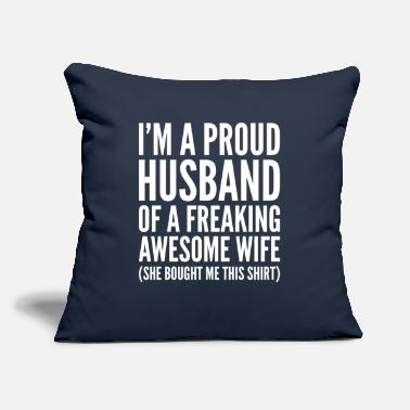 "Husband And Wife Quotes Proud Husband Of A Freaking Awesome Wife - Throw Pillow Cover 18"" x 18"""