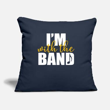 "Band Band - I'm with the band - Throw Pillow Cover 18"" x 18"""