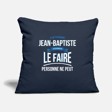 "Baptist Jean-Baptiste nobody can gift - Throw Pillow Cover 18"" x 18"""