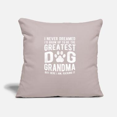 "Never Dreamed To Be The Greatest Dog Grandma - Throw Pillow Cover 18"" x 18"""