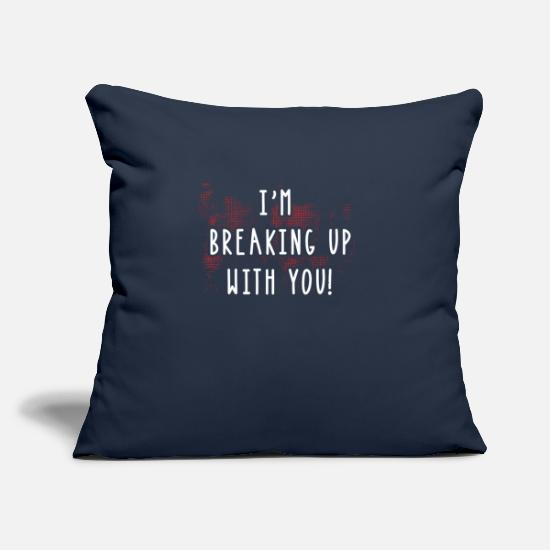 "Divorce Pillow Cases - I'm breaking up with you - Throw Pillow Cover 18"" x 18"" navy"