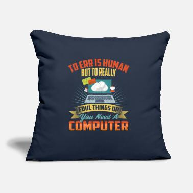 To err is human, but to really foul things up you - Throw Pillow Cover