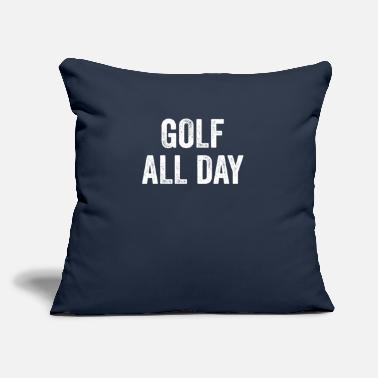 "Funny Golf Golf All Day | Golf - Throw Pillow Cover 18"" x 18"""