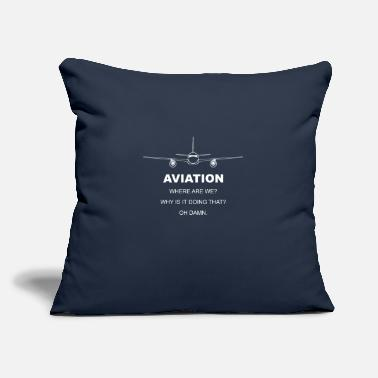 "Aviation aviation saying - Throw Pillow Cover 18"" x 18"""