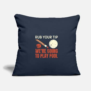 "Rub Your Tip We're Going To Play Pool - Throw Pillow Cover 18"" x 18"""
